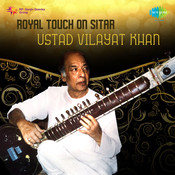 Royal Touch On Sitar Ustad Vilayat Khan Songs