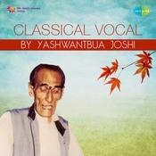 Classical Vocal By Yashwantbua Joshi Songs