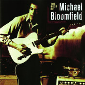 The Best Of Michael Bloomfield Songs