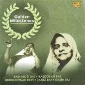 Golden Milestones - Badi Moti Bai Rasoolan Bai Songs