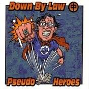 Down By Law/Pseudo Heroes Split Songs