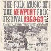 Folkways Records Presents: Folk Music Of The Newport Folk Festival, Vol.2 Songs