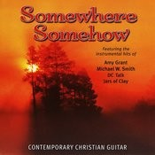 Somewhere Somehow - Contemporary Christian Guitar Songs