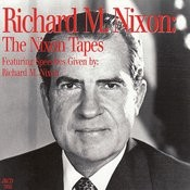 The Nixon Tapes: Featuring Speeches Given By Richard M. Nixon Songs