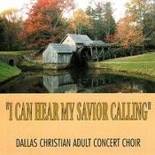 I Can Hear My Savior Calling Songs