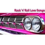 Rock 'n' Roll Love Songs Songs