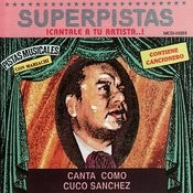 Superpistas - Canta Como Cuco Sanchez Songs