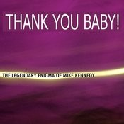 Thank You Baby: The Legendary Enigma Of Mike Kennedy Songs