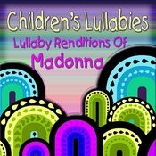 Children's Lullabies: Lullaby Renditions Of Madonna Songs