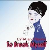 To Break Myself Songs