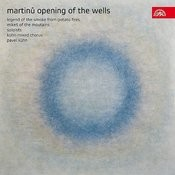 Martinu: Opening Of The Wells, Legend Of The Smoke, Mikes Of The Moutains Songs