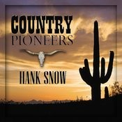 Country Pioneers - Hank Snow Songs