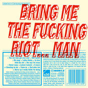 Bring Me The Fucking Riot ... Man Songs