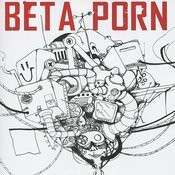 Beta Porn Songs