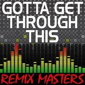 Gotta Get Through This (Instrumental Version) [136 Bpm] Song