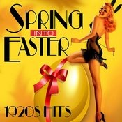 Spring Into Easter - 1920s Hits Songs