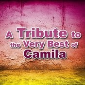 A Tribute To The Very Best Of Camila Songs