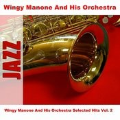 Wingy Manone And His Orchestra Selected Hits Vol. 2 Songs