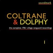 The Complete 1961 Village Vanguard Recordings Of John Coltrane With Eric Dolphy, Vol. One Songs