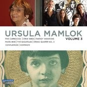 Music Of Ursula Mamlok, Vol. 3 Songs