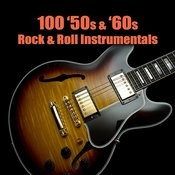 100 '50s & '60s Rock & Roll Instrumentals Songs