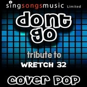Don't Go (Tribute To Wretch 32) Songs