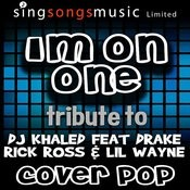 I'm On One (Tribute To Dj Khaled Feat. Drake, Rick Ross And LIL Wayne) Songs