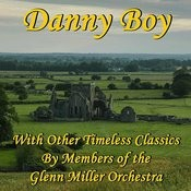 Danny Boy With Other Timeless Classics By Members Of The Glenn Miller Orchestra Songs