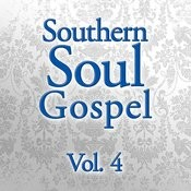 Southern Soul Gospel, Vol. 4 Songs