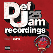 Def Jam 25, Volume 13 - Cupid (Explicit Version) Songs