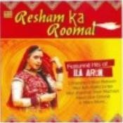 Resham Ka Roomal Best Of Ila Arun Songs