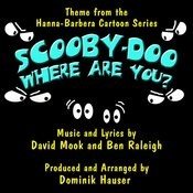 Scooby Doo, Where Are You? - Theme From The Hanna Barbera Cartoon Series Song