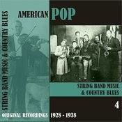American Pop / String Band Music, Volume 4 [1928 - 1938) Songs