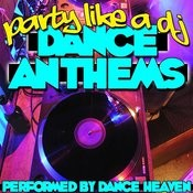 Party Like A Dj: Dance Anthems Songs