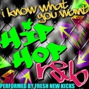 I Know What You Want: Hip Hop R&B Songs