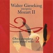 Walter Gieseking Interpreta A Mozart 2 - Obra Completa Para Piano Solo Vol. 2 Songs