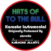 Hats Off To The Bull (Originally Performed By Chevelle) [(Instrumental Version] Songs