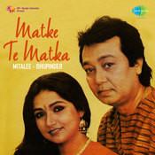 Matke Te Matka - Mitali And Bhupinder  Songs