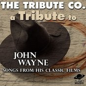 A Tribute To John Wayne: Songs From His Classic Films Songs