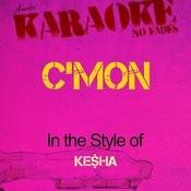 C'mon (In The Style Of Ke$ha) [Karaoke Version] - Single Songs