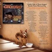Feelin' Like A Three-Legged Border Town Mexican Dog Songs