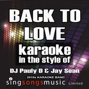 Back To Love (In The Style Of Dj Pauly D & Jay Sean) [Karaoke Version] - Single Songs