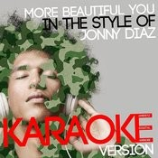 More Beautiful You (In The Style Of Jonny Diaz) [Karaoke Version] Song