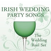 Songs For An Irish Wedding Party: The Wedding Reel Set Songs