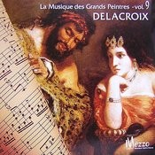 Les Grands Peintres Et La Musique (Great Painters' Music Collection): Delacroix, Vol. 9/16 Songs