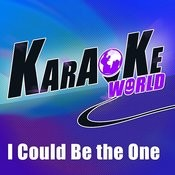 I Could Be The One (Originally Performed By Avicii & Nicky Romero)[Karaoke Version] Song