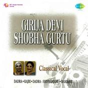 Girija Devi And Shobha Gurtu Songs