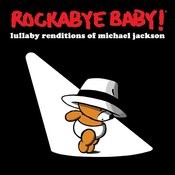 Rockabye Baby! Lullaby Renditions Of Michael Jackson Songs