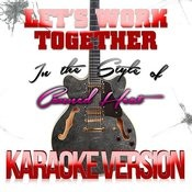Let's Work Together (In The Style Of Canned Heat) [Karaoke Version] Song
