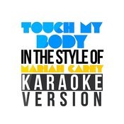 Touch My Body (In The Style Of Mariah Carey) [Karaoke Version] - Single Songs